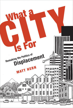 What a City Is For by Matt Hern