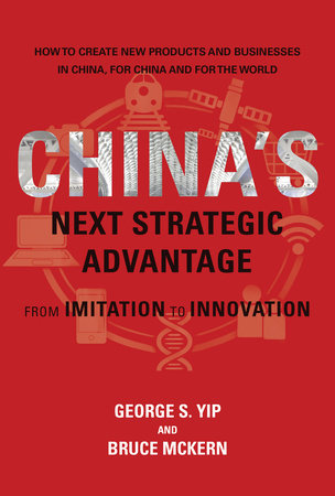 China's Next Strategic Advantage by George S. Yip and Bruce McKern