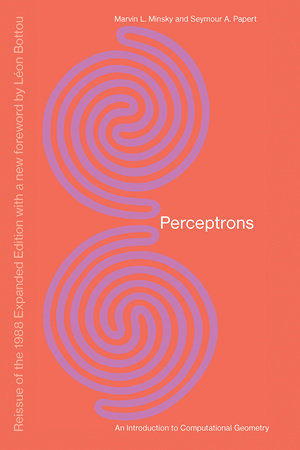 Perceptrons, Reissue of the 1988 Expanded Edition with a new foreword by Léon Bottou by Marvin Minsky and Seymour A. Papert