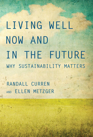Living Well Now and in the Future by Randall Curren and Ellen Metzger