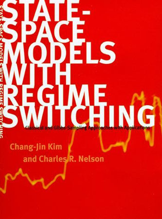 State-Space Models with Regime Switching by Chang-Jin Kim and Charles R. Nelson