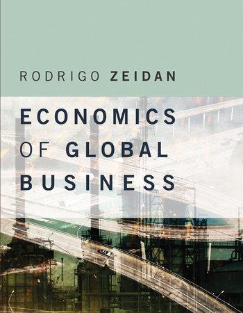 Economics of Global Business by Rodrigo Zeidan