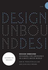 Design Unbound: Designing for Emergence in a White Water World, Volume 1