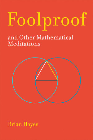 Foolproof, and Other Mathematical Meditations by Brian Hayes