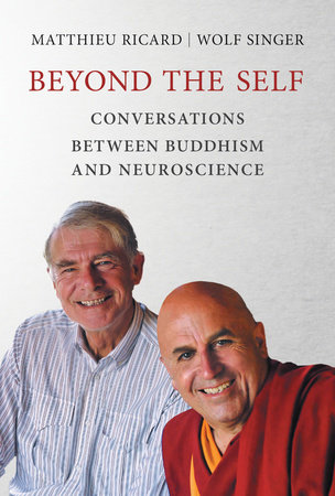 Beyond the Self by Matthieu Ricard and Wolf Singer