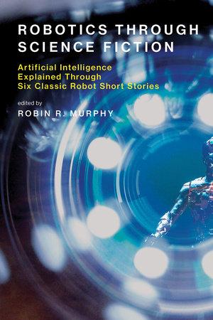 Robotics Through Science Fiction by