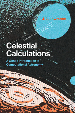 Celestial Calculations by J. L. Lawrence