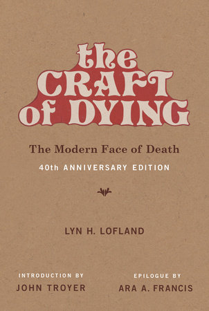 The Craft of Dying, 40th Anniversary Edition by Lyn H. Lofland