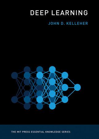 Deep Learning by John D. Kelleher