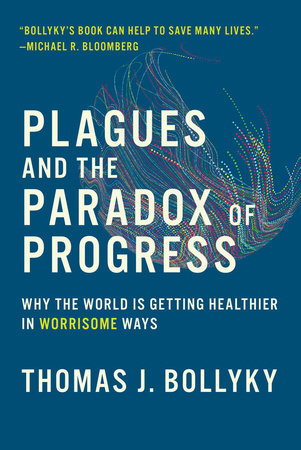 Plagues and the Paradox of Progress by Thomas J. Bollyky