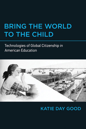 Bring the World to the Child by Katie Day Good