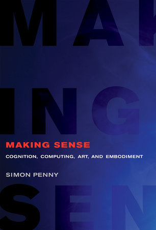 Making Sense by Simon Penny