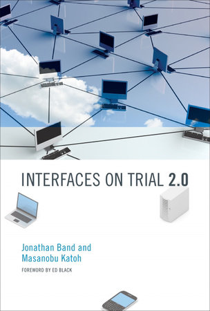 Interfaces on Trial 2.0 by Jonathan Band and Masanobu Katoh