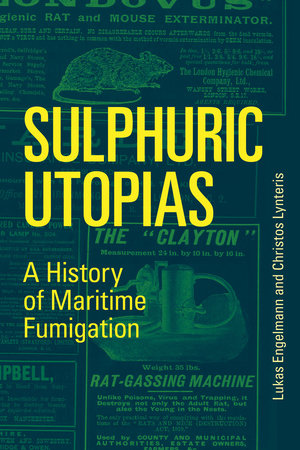 Sulphuric Utopias by Lukas Engelmann and Christos Lynteris