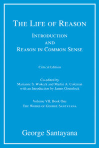 The Life of Reason, critical edition, Volume 7