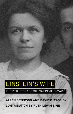 Einstein's Wife by Allen Esterson and David C. Cassidy