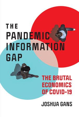 The Pandemic Information Gap by Joshua Gans