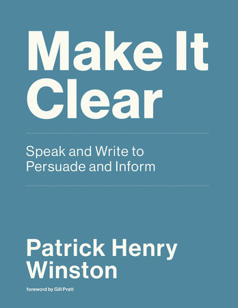 Make It Clear by Patrick Henry Winston