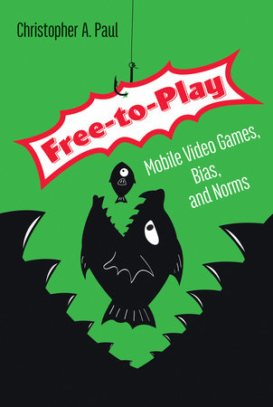 Free-to-Play by Christopher A. Paul