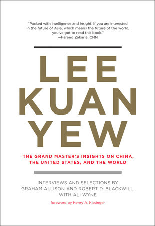 Lee Kuan Yew by Graham Allison, Robert D. Blackwill and Ali Wyne