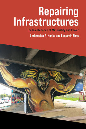 Repairing Infrastructures by Christopher R. Henke and Benjamin Sims
