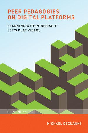 Peer Pedagogies on Digital Platforms by Michael Dezuanni