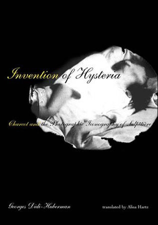 Invention of Hysteria by Georges Didi-Huberman