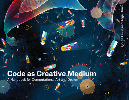 Code as Creative Medium by Golan Levin and Tega Brain