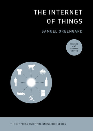 The Internet of Things, revised and updated edition by Samuel Greengard