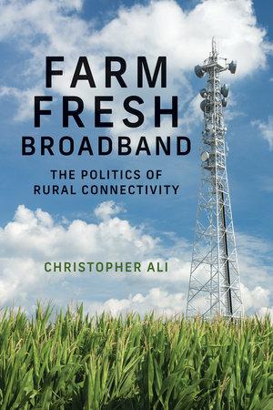 Farm Fresh Broadband by Christopher Ali