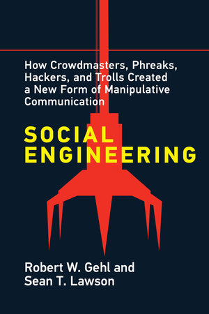 Social Engineering by Robert W. Gehl and Sean T. Lawson