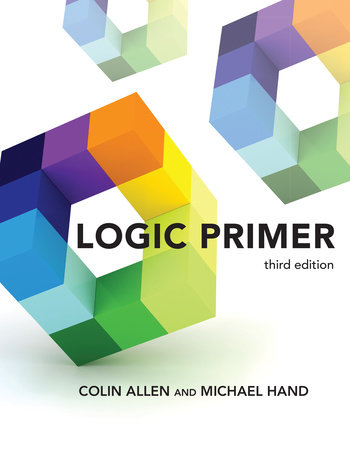 Logic Primer, third edition by Colin Allen and Michael Hand