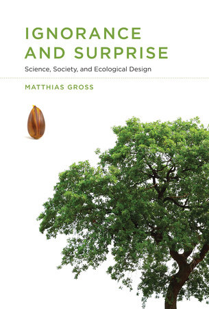 Ignorance and Surprise by Matthias Gross