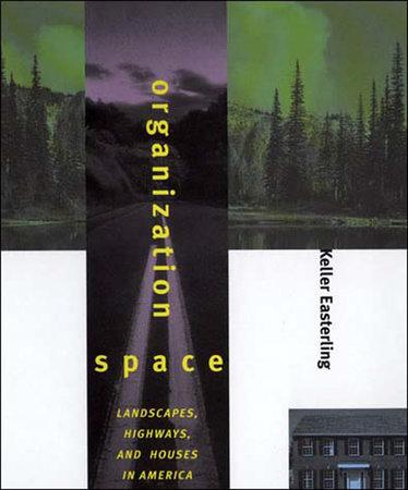 Organization Space by Keller Easterling