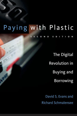 Paying with Plastic, second edition by David S. Evans and Richard Schmalensee