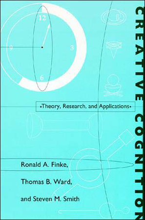 Creative Cognition by Ronald A. Finke, Thomas B. Ward and Steven M. Smith
