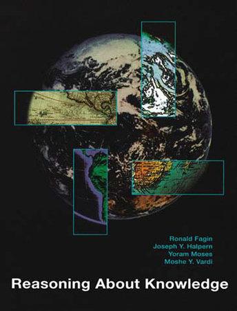 Reasoning About Knowledge by Ronald Fagin, Joseph Y. Halpern, Yoram Moses and Moshe Vardi