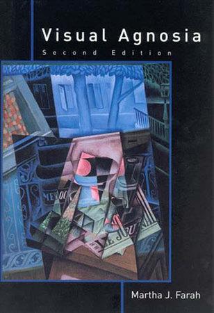 Visual Agnosia, second edition by Martha J. Farah
