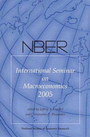 NBER International Seminar on Macroeconomics 2005 by