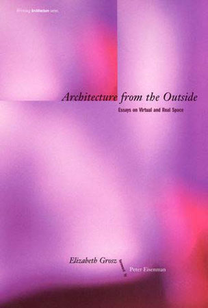 Architecture from the Outside by Elizabeth Grosz