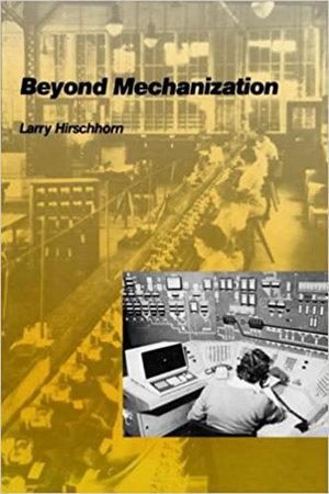 Beyond Mechanization by Larry Hirschhorn