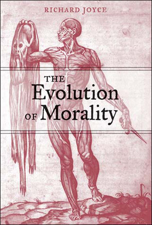 The Evolution of Morality by Richard Joyce