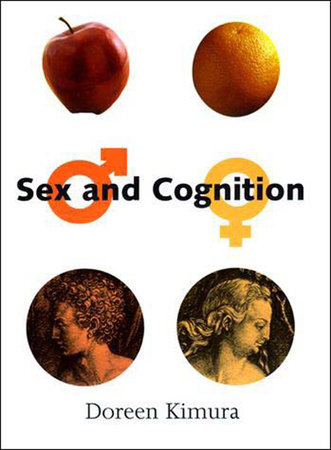 Sex and Cognition by Doreen Kimura