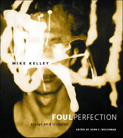 Foul Perfection by Mike Kelley