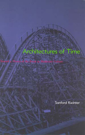 Architectures of Time by Sanford Kwinter