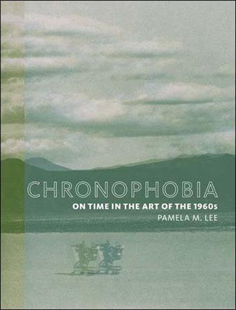 Chronophobia by Pamela M. Lee