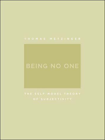 Being No One by Thomas Metzinger
