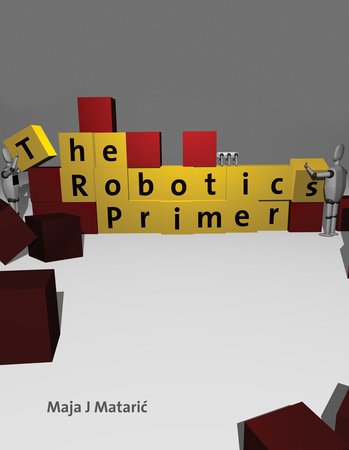 The Robotics Primer by Maja J. Mataric
