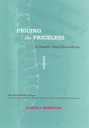 Pricing the Priceless by Joseph P. Newhouse