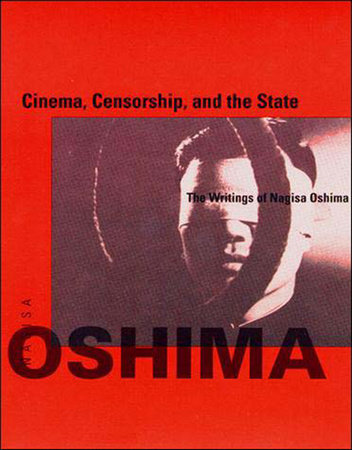 Cinema, Censorship, and the State by Nagisa Oshima